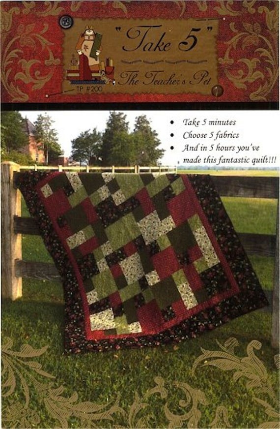 Take 5 Quilt Pattern Choose 5 fabrics and sew this quilt in 5