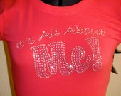 It's all about me woman's t shirt