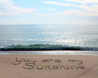 YOU are MY SUNSHINE Sand Writing