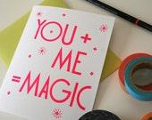 You + Me = Magic / Letterpress Printed Card