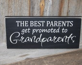 The BEST Parents get promoted to GRANDPARENTS wood home decor board with vinyl lettering