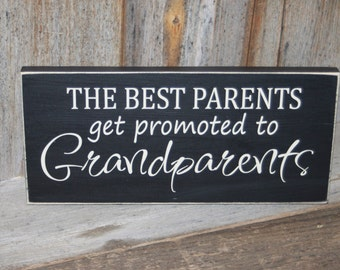 READY to Ship- The BEST Parents get promoted to GRANDPARENTS wood home decor board w/vinyl lettering, gender reveal, pregnancy announcement