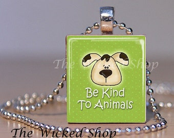 Scrabble Tile Jewelry- Scrabble Tile Pendant Necklace - Be Kind to Animals on Green(Adopt4)