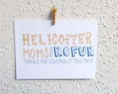 """Mother's Day Card. Funny Mother's Card. """"helicopter moms are no fun. thanks for keeping it together."""""""