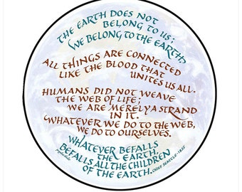 Environmental quote, The Earth Does Not Belong to Us, Chief Seattle, Native American; FREE US SHIPPING!