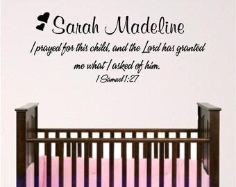 I prayed for this Child, custom bible verse wall graphic, Nursery or Child room wall decal 1 Samual 1:27
