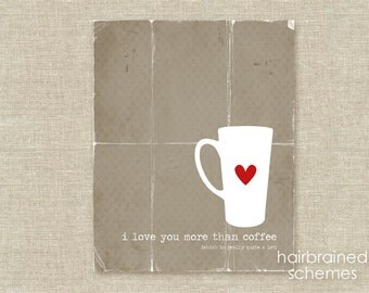 Love Coffee Poster Digital Art Print - I Love You More Than Coffee - Taupe Brown Coffee Cup Red Heart Typography Art