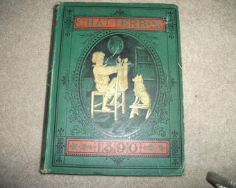 "Children's book ""Chatterbox"" 1890  Lovely old book with wonderful illustrations"