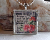 PRAY - Inspirational Words - Christian Catholic Glass Pendant Necklace - Dictionary Words Pendant - Floral Pendant...Mother's Gift
