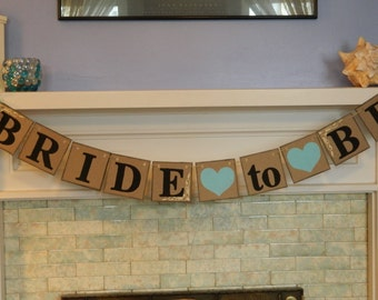 Bride to be banner - Shabby Chic bridal shower decorations / Bachelorette Decor /  You Pick the Colors