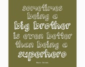 Inspirational quote - 8x10 Poster Print - Big Brother