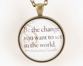Mahatma Gandhi Quote Necklace, Be The Change You Want To See In The World