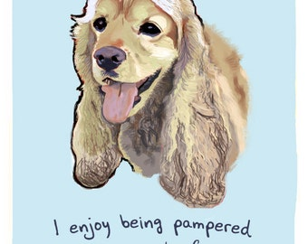 Cocker Spaniel 5x7 Print of Original Painting with phrase