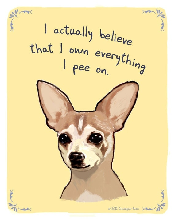 Chihuahua 8x10 Print of Original Painting with phrase