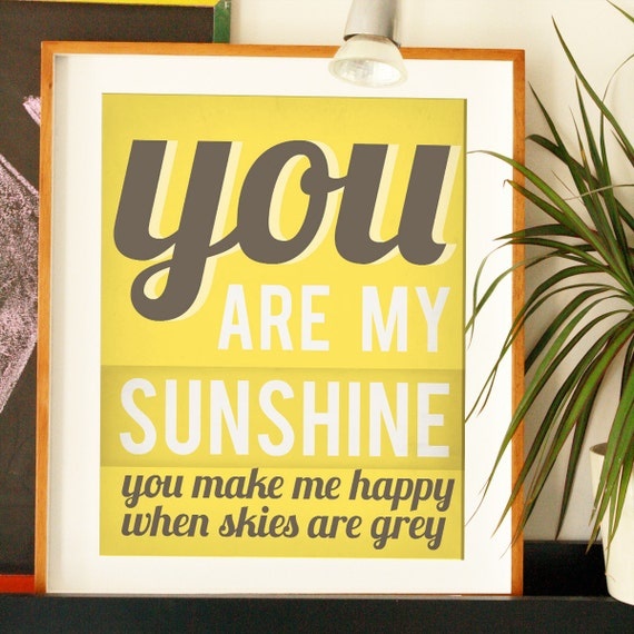 You Are My Sunshine Wall Art, You Make Me Happy When Skies Are Gray, Sunshine Wall Art, Quote Artwork, Quote Art Print, Wall Decor Quotes