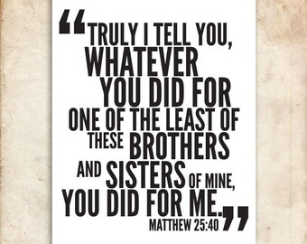 Whatever You Did. Matthew 25:40. DIY. PDF. 8x10 Printable Scripture Poster. Bible Verse.