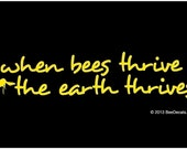 When Bees Thrive the Earth Thrives Window Decal - Honey Bee Car Window Decal - Car Sticker - Beekeeper Bumper Sticker - We love bees