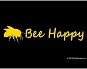 Bee Happy Car Window Decal Car Sticker Bumper Sticker We love bees
