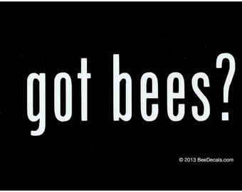 Got Bees - Honey Bee Car Window Decal - Car Sticker - Beekeeper Bumper Sticker - We love bees
