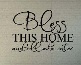 Bless this home and all who enter - Vinyl Wall Art