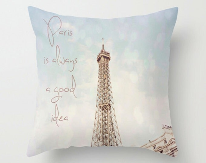 Pastel Sofa Pillow, Parisian Quote Accent Pillow, Eiffel Tower Pillow Cover, 18x18 22x22 Decorative Cushion Paris Is Always A Good Idea