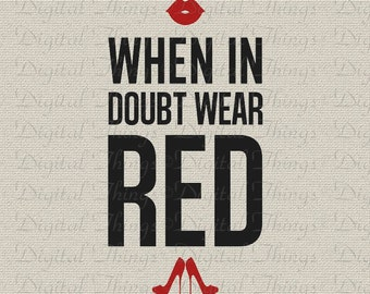 Inspirational Wear Red Lips Heels Typography Printable Fashion Art Digital Download for Iron on Transfer Fabric Pillow Tea Towel DT1057