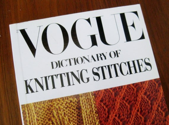 Vogue Knitting Stitch Dictionary : Vintage VOGUE Dictionary of Knitting Stitches by SanDiegoVintage