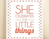 Coral, Pink, and Gold 'She Celebrates the Little Things' print poster