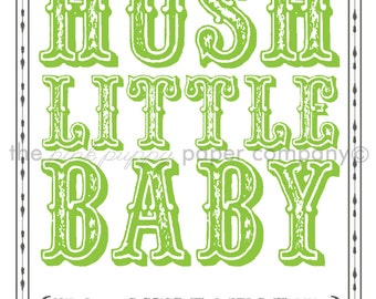 Hush Little Baby, No Seriously: 5x7 Nursery Humor Print (you choose colors)