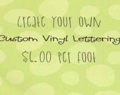 Vinyl lettering made to order (2 feet long by up to 12 inches tall)
