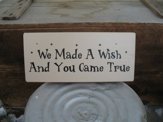 We Made A Wish And It Was You We Made: We Made A Wish And You Came True Painted By OldHouseMercantile
