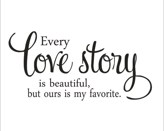 Every Love Story Large Vinyl Wall Decal Housewares Vinyl Decal Master Bedroom Love Romantic