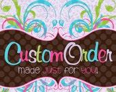 Custom Order for Amber Duncan