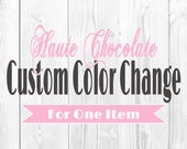 Custom Color Change - for One Item