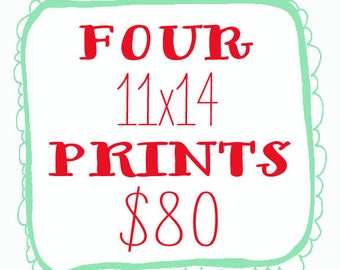 Any 4 11x14 prints for 80 dollars