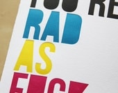 You're rad as f%ck, letterpress card