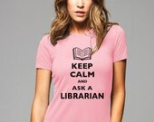 Keep Calm And Ask A Librarian T-Shirt - Soft Cotton T Shirts for Women, Men/Unisex, Kids