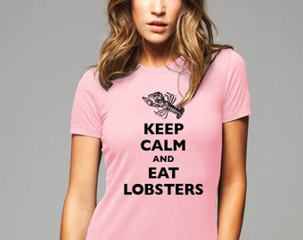 Keep Calm and Eat Lobsters design 3 T-Shirt - Soft Cotton T Shirts for Women, Men/Unisex, Kids