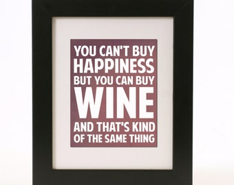 you cant buy happiness but you can buy wine wall art 8x10 custom color print