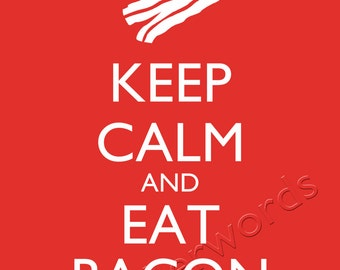 Keep Calm and Eat Bacon -  digital printable word art