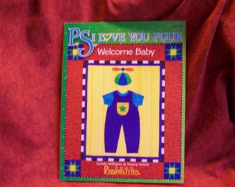 PS I Love you Four Quilt Book Welcome Baby by Milligan and Smith 8x11 Baby Quilts