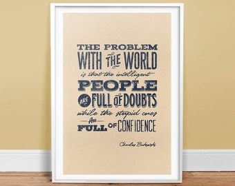 """The Problem With The World - 13"""" x 19"""" Poster - Quote - Print - Typography - Bukowski"""