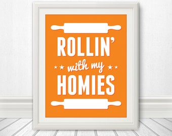 Rollin' With My Homies: Kitchen Print, Kitchen Art, Kitchen Poster, Custom Color