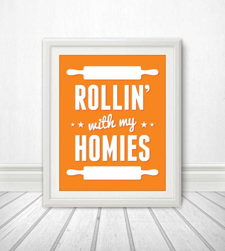 Color printing uw - Rollin With My Homies Kitchen Print Kitchen Art Kitchen Poster Custom Color
