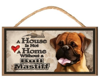 """A House is not a Home without a Bullmastiff 10"""" x 5"""" Wooden Dog Sign v2"""