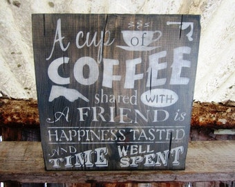 Rustic Coffee Sign A Cup Of Coffee Shared With A Friend Sign Made In Montana Kitchen