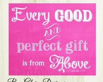 Scripture art, bible verse,  Nursery print, Every good and perfect gift James 1:17, Digital Printable File 300 dpi