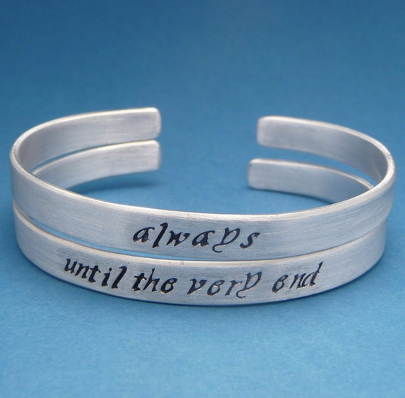 Choose ONE - Always & Until The Very End - A Hand Stamped Bracelet in Aluminum or Sterling Silver