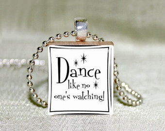 """Scrabble Jewelry - Dance Like No One's Watching 1 - Choose Pendant or Necklace - Dance Jewelry - Charm - 18"""" Chain"""
