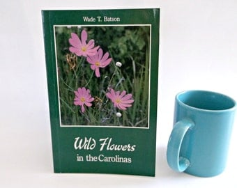 Wild Flower Book:   Titled Wild Flowers in the Carolinas